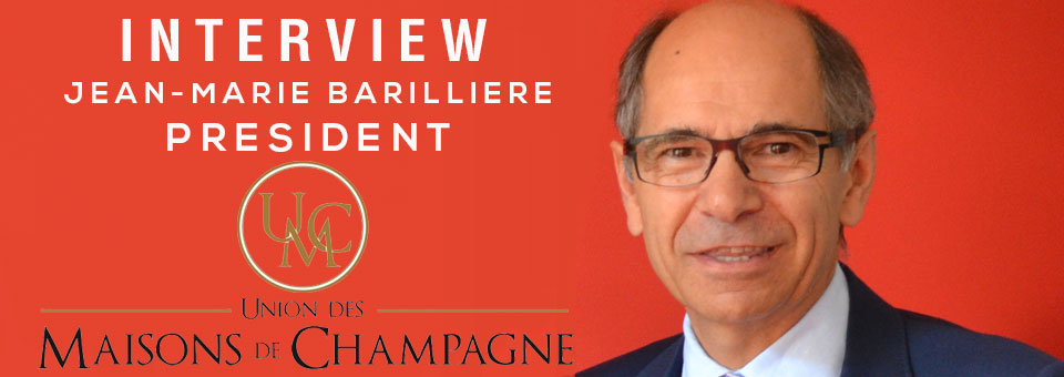 INTERVIEW JEAN-MARIE BARILLIERE UMC UNION MAISONS CHAMPAGNE