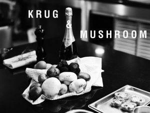 KRUG and mushrooms