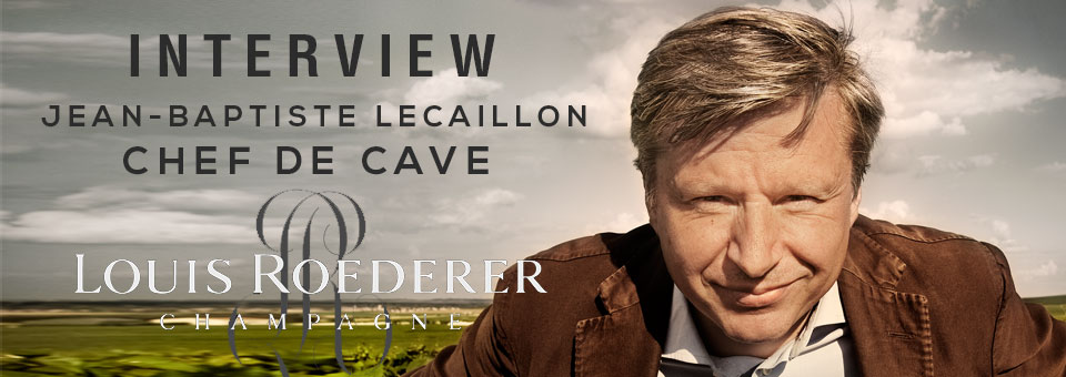 Interview with Jean Baptiste Lecaillon Chef de Cave of Louis Roederer