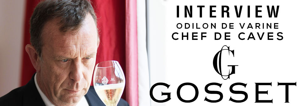 INTERVIEW WITH ODILON DE VARINE CHEF DE CAVES OF GOSSET