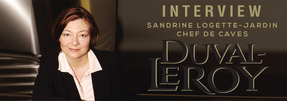 INTERVIEW WITH SANDRINE LOGETTE-JARDIN CHEF DE CAVES OF DUVAL-LEROY