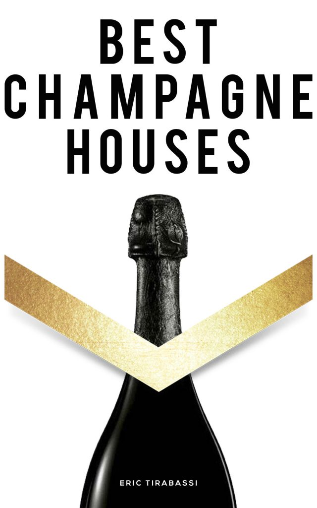 BEST CHAMPAGNE HOUSES GUIDE 2018
