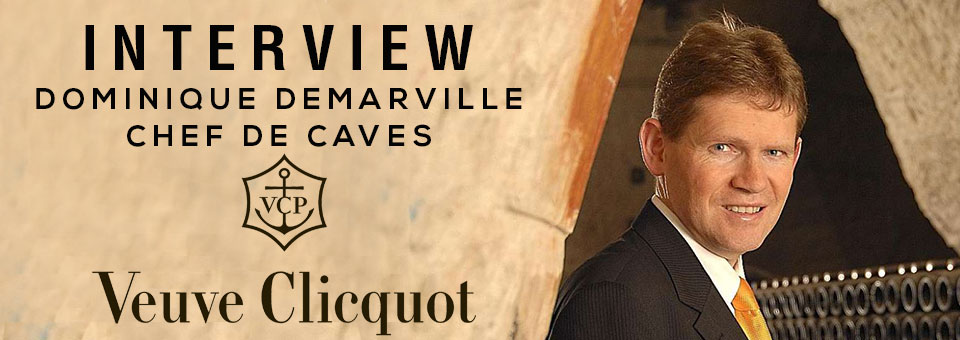 Interview with Dominique Demarville Chef De Caves of Veuve Clicquot