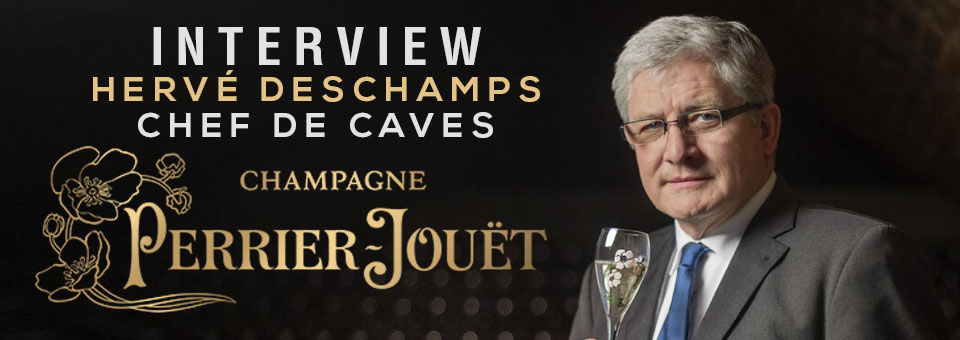 INTERVIEW WITH HERVE DESCHAMPS PERRIER-JOUET