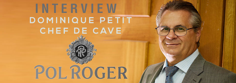 Interview with Dominique Petit Chef de Cave of Pol Roger