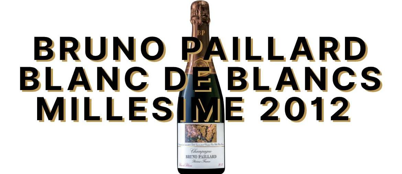 Bruno Paillard Blanc de Blancs Millesime 2012