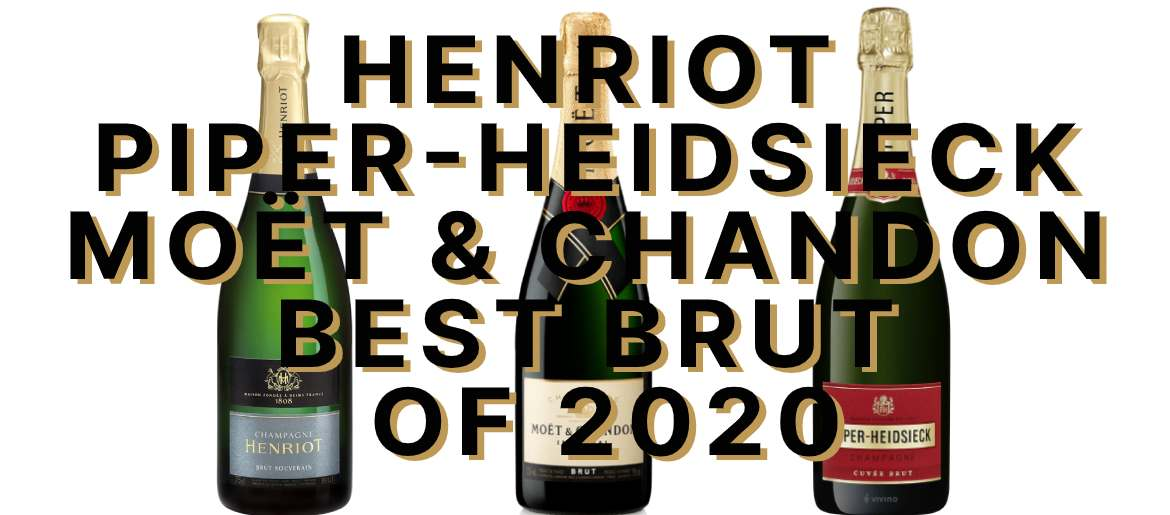 Henriot Moët and Piper Best Brut Champagnes of 2020