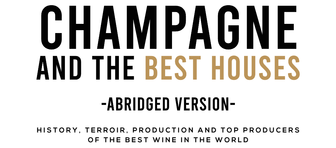 Guide to Champagne and the Best Houses – Abridged Version